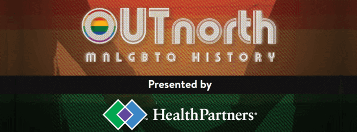 Banner: MGH blog: HealthPartners presents 'Out North – MNLGBTQ History'